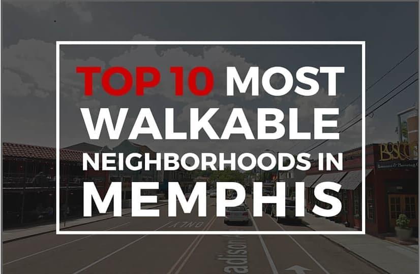Most walkable neighborhoods in memphis