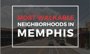Most Walkable Neighborhoods in Memphis